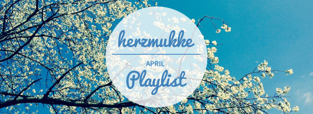 herzmukke_playlist-april