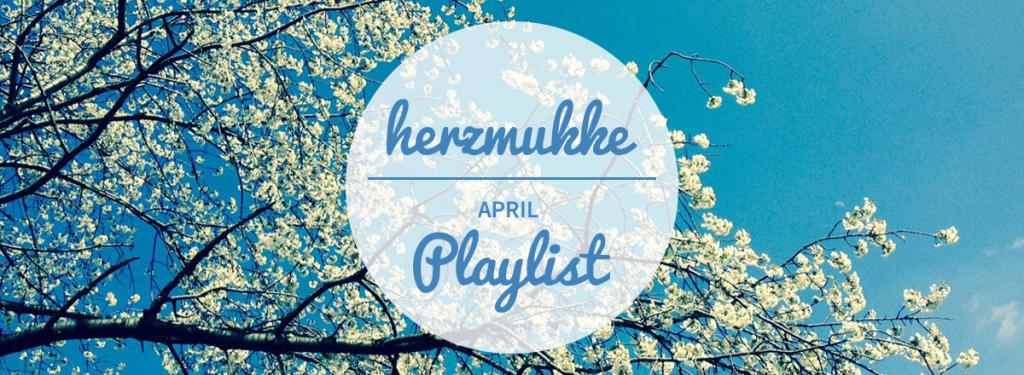 herzmukke_playlist-april