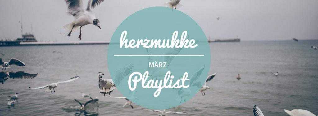 herzmukke_playlist_märz