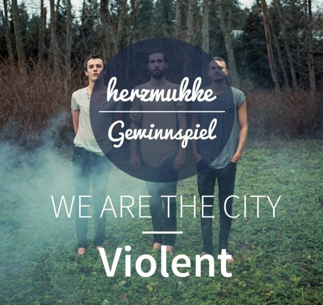 herzmukke we are the city gewinnspiel