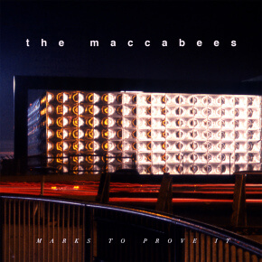 Reingehört // The Maccabees - Marks To Prove It