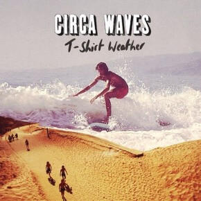 circa_waves_-_t-shirt_weather