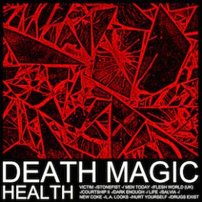 Reingehört // Health - Death Magic