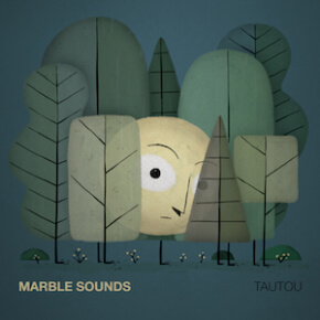 Marble Sounds - Tautou