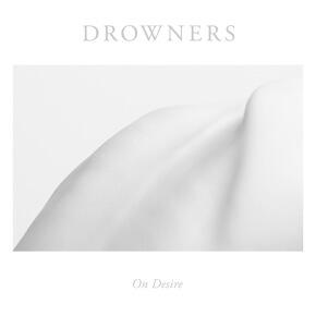 Drowners – On Desire