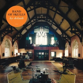 Band Of Skulls – By Default