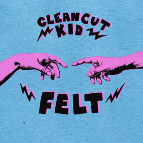 Clean Cut Kid – Felt