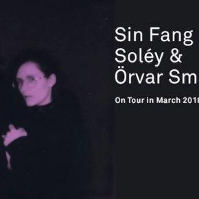 Sin Fang, Sóley & Örvar Smárason am 13.3. im Silent Green