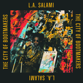 Frisch rezensiert | L.A. Salami - The City Of Bootmakers