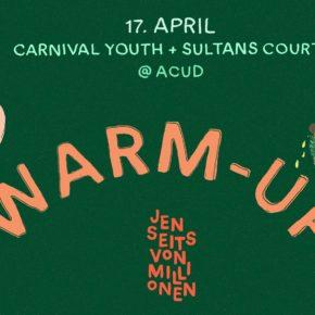 [Verlosung] Jenseits von Millionen Warm-Up mit Carnival Youth