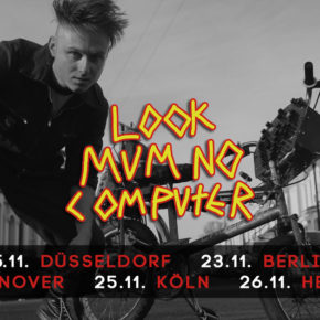 Look Mum No Computer am 23.11.2019 | Musik & Frieden Berlin